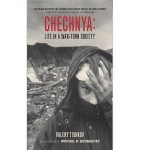 Chechnya: Life in a War-Torn Society
