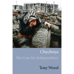 Chechnya: The Case for Independence