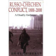 The Russo-Chechen Conflict 1800-2000: A Deadly Embrace