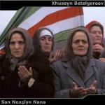 San Noxçiyn Nana – Xhuseyn Betelgereev