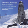 Songs of Defiance:Music of Chechnya and North Caucasus (Mp3)