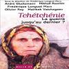 Tchétchénie: La guerre jusqu'au dernier?