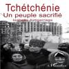 La Tchétchène - un peuple sacrifié