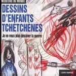 Je ne veux pas dessiner la guerre – dessins d'enfants tchetchenes