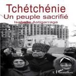 La Tchétchène – un peuple sacrifié